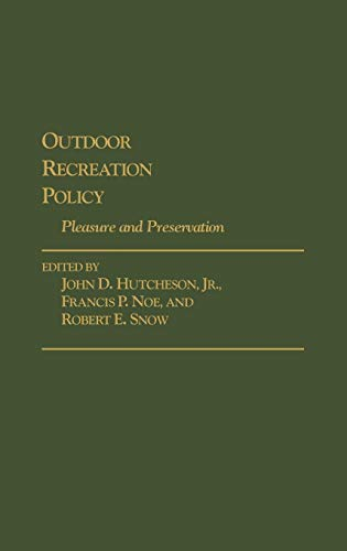 9780313275227: Outdoor Recreation Policy: Pleasure and Preservation (Contributions in Political Science)
