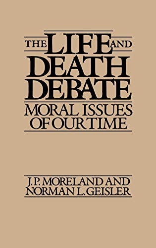 9780313275562: The Life and Death Debate: Moral Issues of Our Time (Bibliographies and Indexes in Religious Studies)