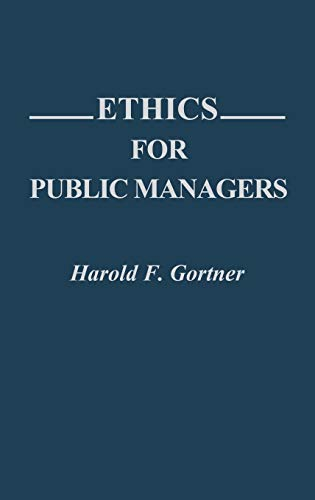 9780313275869: Ethics for Public Managers: (Contributions in Political Science)