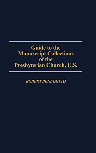 Guide to the Manuscript Collections of the Presbyterian Church, U.S.: Robert Benedetto