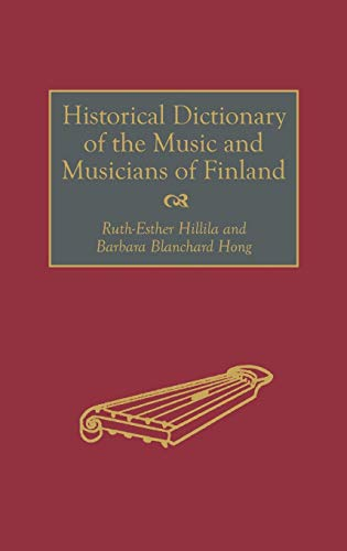 9780313277283: Historical Dictionary of the Music and Musicians of Finland (Contributions to the Study of)