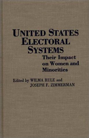 9780313277306: United States Electoral Systems: Their Impact on Women and Minorities