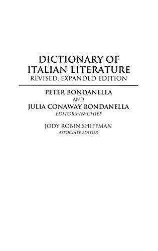 Dictionary of Italian Literature, 2nd Edition: Julia Conaway Bondanella, Peter Bondanella