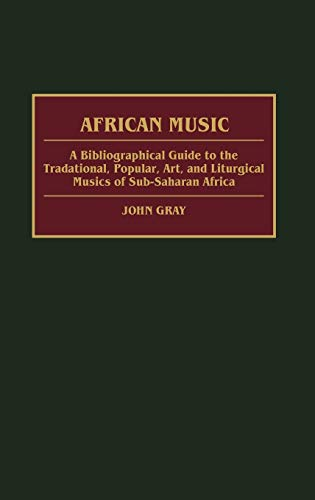 9780313277696: African Music: A Bibliographical Guide to the Traditional, Popular, Art, and Liturgical Musics of Sub-Saharan Africa (African Special Bibliographic Series)
