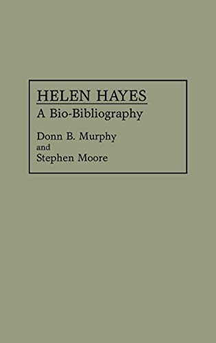 Helen Hayes: Bio-bibliography (Bio-Bibliographies in the Performing Arts)