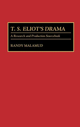 9780313278136: T.S. Eliot's Drama: A Research and Production Sourcebook (Modern Dramatists Research and Production Sourcebooks)