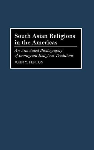 South Asian Religions in the Americas: An Annotated Bibliography of Immigrant Religious Traditions