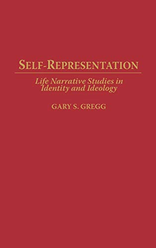 9780313278624: Self-Representation: Life Narrative Studies in Identity and Ideology (Contributions in Psychology)