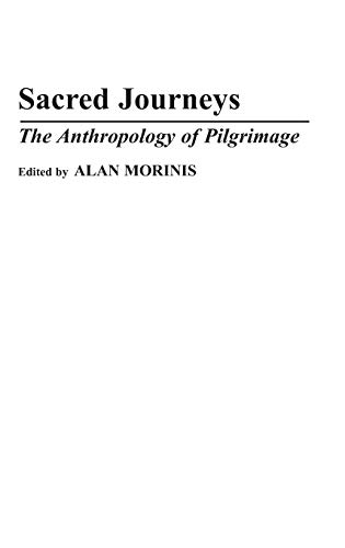 9780313278792: Sacred Journeys: The Anthropology of Pilgrimage