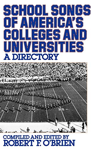 School Songs of America's Colleges and Universities: A Directory (Contributions in Political ...