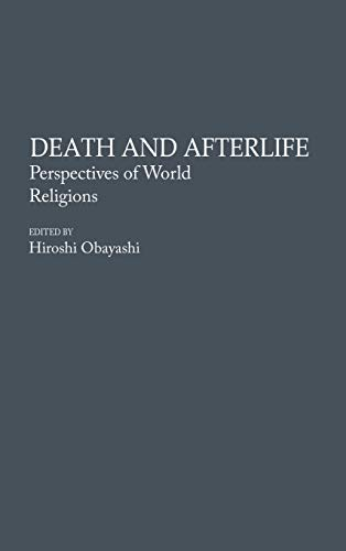 9780313279065: Death and Afterlife: Perspectives of World Religions (Contributions to the Study of Religion)