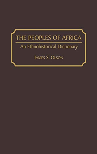 9780313279188: The Peoples of Africa: An Ethnohistorical Dictionary