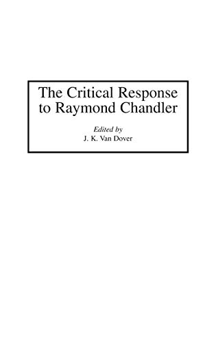 9780313279485: The Critical Response to Raymond Chandler: (Critical Responses in Arts and Letters)