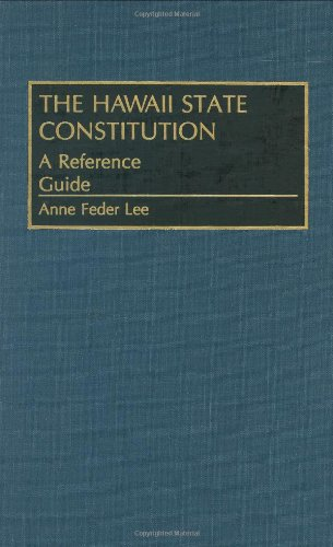 9780313279508: The Hawaii State Constitution: A Reference Guide (Reference Guides to the State Constitutions of the United States)