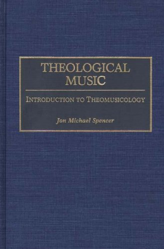 9780313279539: Theological Music: Introduction to Theomusicology (Contributions to the Study of Music and Dance)
