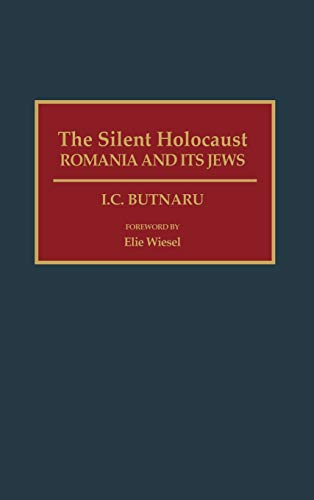 9780313279850: The Silent Holocaust: Romania and Its Jews (Contributions to the Study of World History)