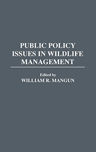 9780313280108: Public Policy Issues in Wildlife Management: (Contributions in Political Science)