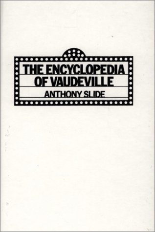 9780313280276: The Encyclopedia of Vaudeville:
