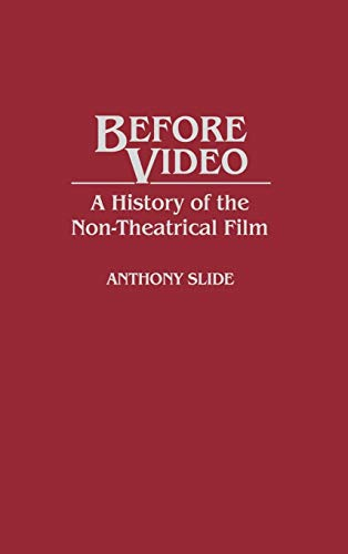 9780313280450: Before Video: A History of the Non-Theatrical Film (Bibliographies and Indexes in Religious Studies)