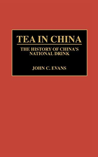 9780313280498: Tea in China: The History of China's National Drink (Contributions to the Study of World History)