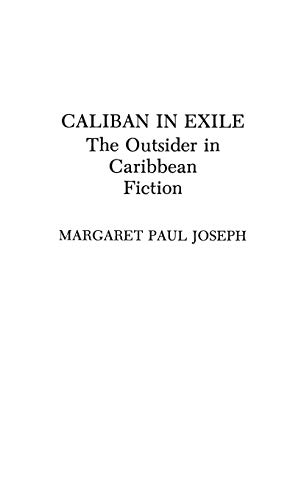 9780313281075: Caliban in Exile: The Outsider in Caribbean Fiction (Contributions to the Study of World Literature)