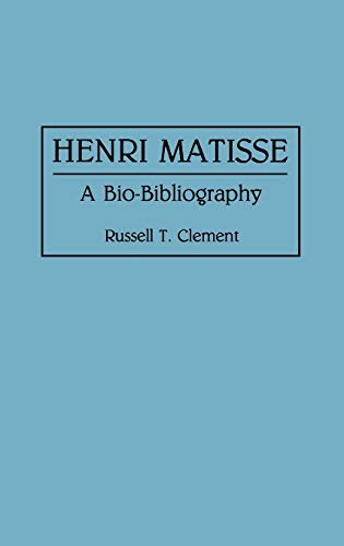 9780313281273: Henri Matisse: A Bio-Bibliography (Bio-Bibliographies in Art and Architecture)