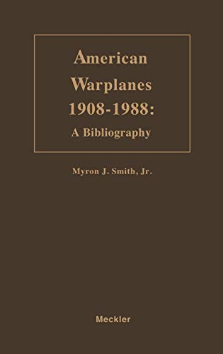 9780313281396: American Warplanes, 1908-1988: A Bibliography (Bibliographies of Battles and Leaders)