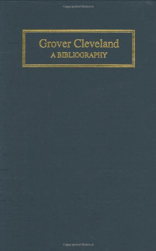9780313281808: Grover Cleveland: A Bibliography (Bibliographies of the Presidents of the United States)