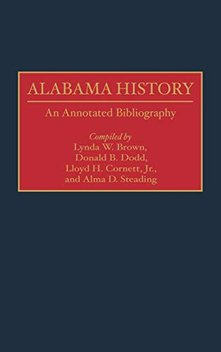 9780313282232: Alabama History: An Annotated Bibliography (Bibliographies of the States of the United States)
