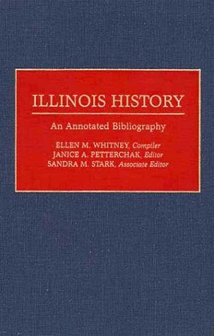 9780313282355: Illinois History: An Annotated Bibliography (Bibliographies of the States of the United States)