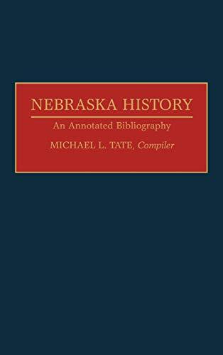 9780313282492: Nebraska History: An Annotated Bibliography (Bibliographies of the States of the United States)