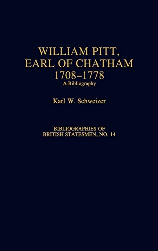 9780313282935: William Pitt, Earl of Chatham, 1708-1778: A Bibliography (Bibliographies of British Statesmen)
