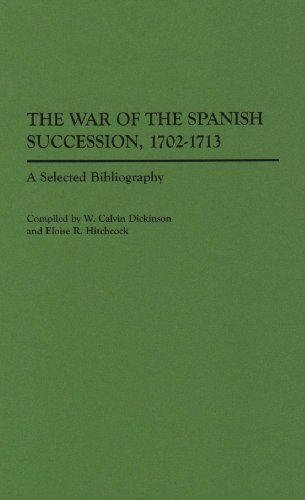 9780313283024: The War of the Spanish Succession, 1702-1713: A Selected Bibliography (Bibliographies of Battles and Leaders)