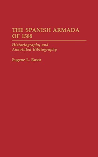 9780313283031: The Spanish Armada of 1588: Historiography and Annotated Bibliography (Bibliographies of Battles and Leaders)