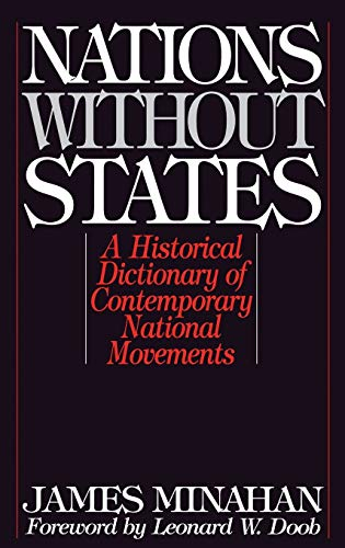 9780313283543: Nations without States: A Historical Dictionary of Contemporary National Movements (Studies in Historiography; 3)