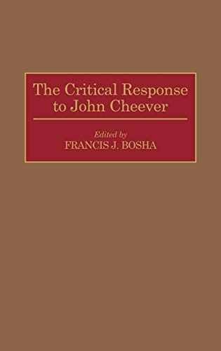 9780313283550: The Critical Response to John Cheever (Critical Responses in Arts and Letters)