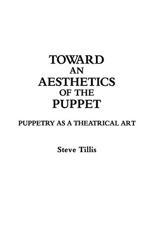 9780313283598: Toward an Aesthetics of the Puppet: Puppetry As a Theatrical Art