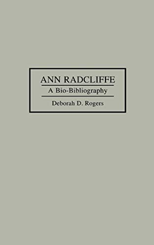 9780313283796: Ann Radcliffe: A Bio-Bibliography (Bio-Bibliographies in World Literature)