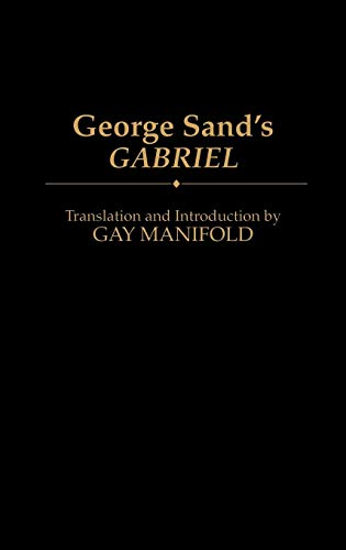 9780313283901: George Sand's Gabriel: (Contributions in Drama and Theatre Studies)