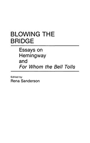 9780313284519: Blowing the Bridge: Essays on Hemingway and For Whom the Bell Tolls (Contributions to the Study of Mass Media and Communications,)