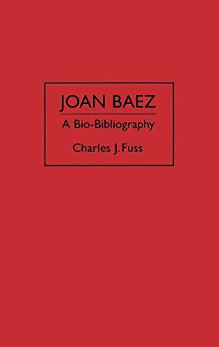 9780313284632: Joan Baez: A Bio-Bibliography (Bio-Bibliographies in the Performing Arts)