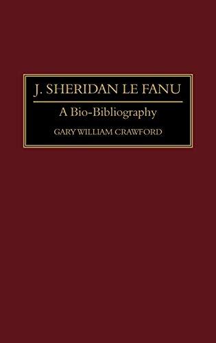 9780313285158: J. Sheridan Le Fanu: A Bio-Bibliography (Bio-Bibliographies in World Literature)