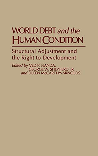 World Debt and the Human Condition: Structural: Mccarthy-Arnolds, Eileen, Nanda,