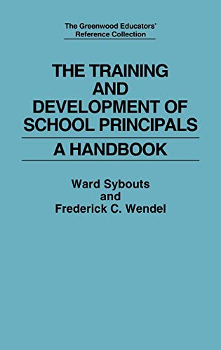 9780313285561: The Training and Development of School Principals: A Handbook (The Greenwood Educators' Reference Collection)