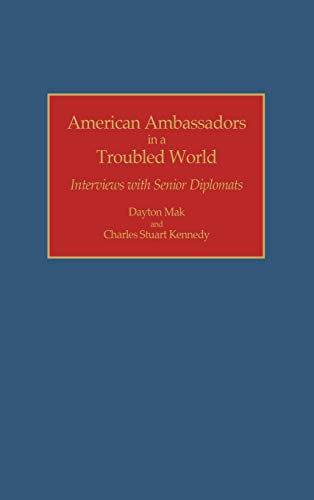 9780313285585: American Ambassadors in a Troubled World: Interviews with Senior Diplomats (Contributions in Political Science)