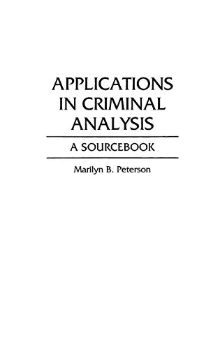 9780313285776: Applications in Criminal Analysis: A Sourcebook