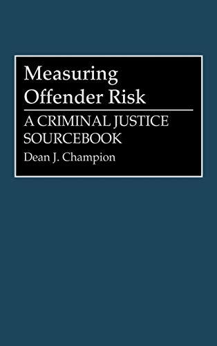 9780313285936: Measuring Offender Risk: A Criminal Justice Sourcebook (Literature; 38)