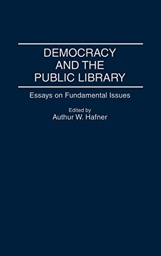 Democracy and the Public Library: Essays on Fundamental Issues (Contributions in Librarianship and ...