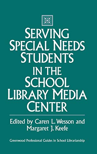 9780313286971: Serving Special Needs Students in the School Library Media Center (Greenwood Professional Guides in School Librarianship)