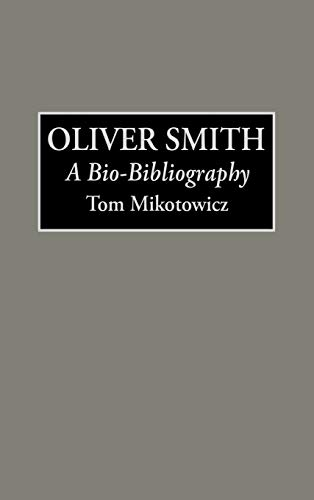 9780313287091: Oliver Smith: A Bio-Bibliography (Bio-Bibliographies in the Performing Arts)